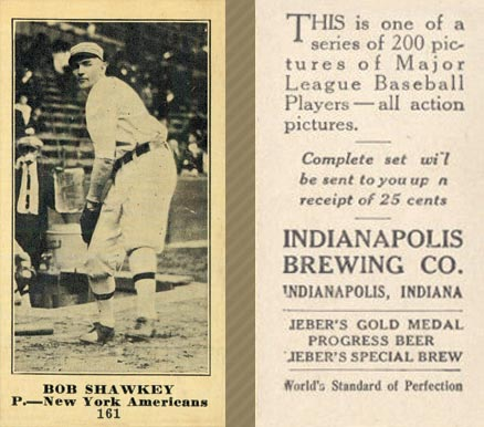 1916 Indianapolis Brewing Bob Shawkey #161 Baseball Card