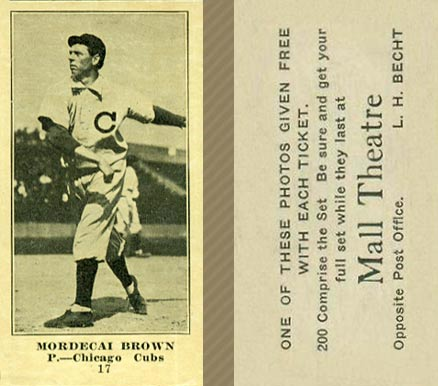 1916 Mall Theatre Mordecai Brown #17 Baseball Card