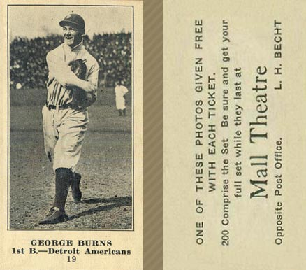 1916 Mall Theatre George H. Burns #19 Baseball Card