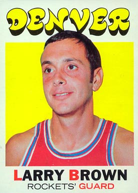 1971 Topps Larry Brown #152 Basketball Card