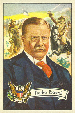1956 Topps U.S. Presidents Theodore Roosevelt #28 Non-Sports Card