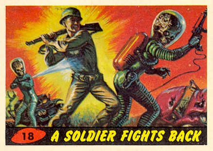 1962 Mars Attacks A Soldier Fights Back #18 Non-Sports Card