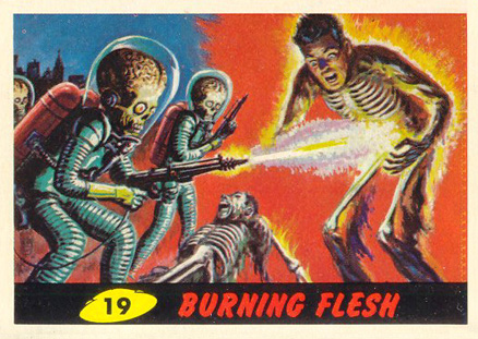 1962 Mars Attacks Burning Flesh #19 Non-Sports Card