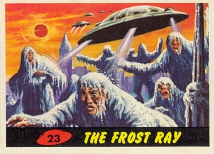 1962 Mars Attacks The Frost Ray #23 Non-Sports Card