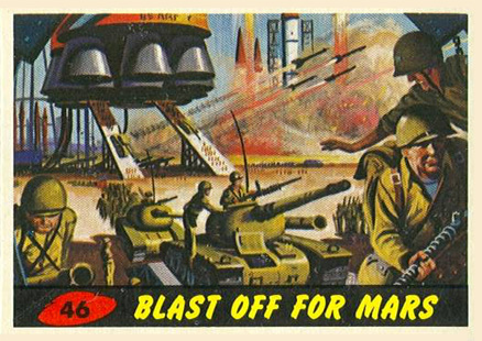 1962 Mars Attacks Blast Off for Mars #46 Non-Sports Card