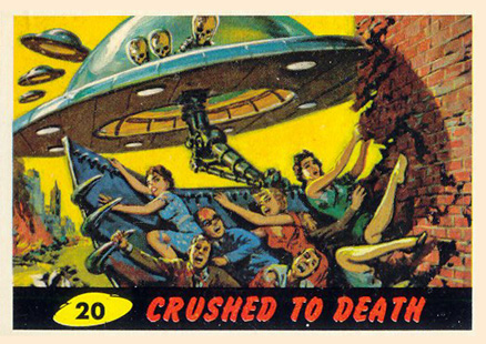 1962 Mars Attacks Crushed to Death #20 Non-Sports Card