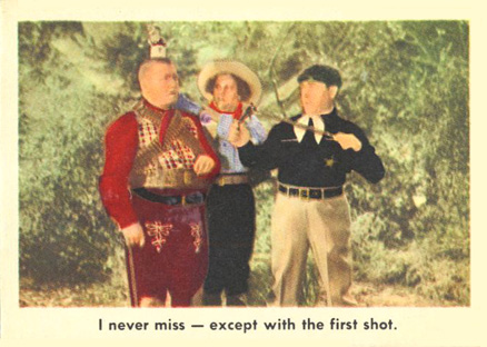 1959 Three Stooges I Never Miss-Except With The First Shot #40 Non-Sports Card