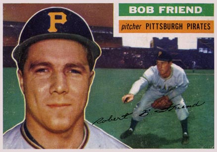 1956 Topps Bob Friend #221 Baseball Card