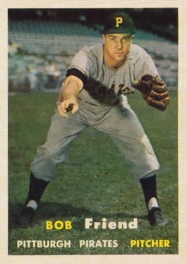 1957 Topps Bob Friend #150 Baseball Card