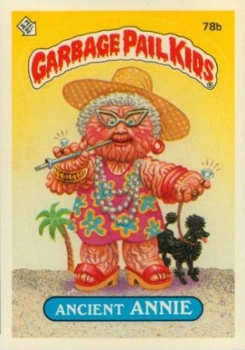 1985 Garbage Pail Kids Stickers Ancient Annie #78b Non-Sports Card