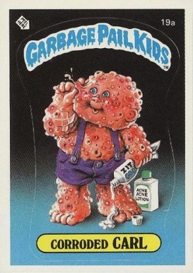 1985 Garbage Pail Kids Stickers Corroded Carl #19a Non-Sports Card